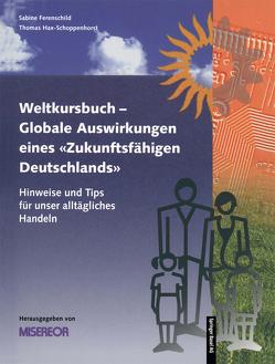 """Weltkursbuch-Globale Auswirkungen eines """"Zukunftsfähigen Deutschlands"""" von Misereor"""