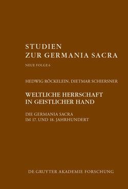 Weltliche Herrschaft in geistlicher Hand von Röckelein,  Hedwig, Schiersner,  Dietmar