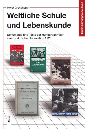Weltliche Schule und Lebenskunde von Groschopp,  Horst