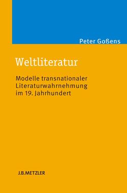 Weltliteratur von Gossens,  Peter
