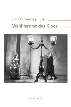Weltliteratur des Kinos von Glasenapp,  Jörn