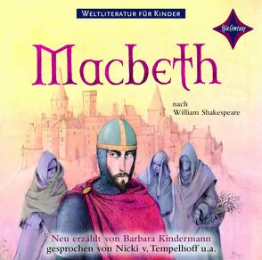 Weltliteratur für Kinder: Macbeth nach William Shakespeare von Kindermann,  Barbara