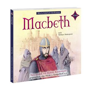 Weltliteratur für Kinder: Macbeth nach William Shakespeare von Greis,  Julian, Kindermann,  Barbara, Strecker,  Rainer, Tempelhoff,  Nicki von