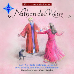 Weltliteratur für Kinder: Nathan der Weise von G. E. Lessing von Briswalter,  Maren, Kindermann,  Barbara