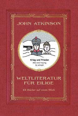 Weltliteratur für Eilige von Atkinson,  John, Jakubeit,  Alice