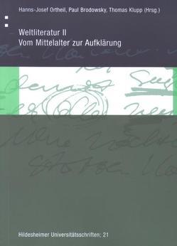 Weltliteratur II: Vom Mittelalter zur Aufklärung von Brodowsky,  Paul, Klupp,  Thomas, Ortheil,  Hanns J