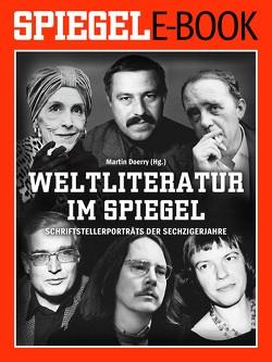 Weltliteratur im SPIEGEL – Band 2: Schriftstellerporträts der Sechzigerjahre von Doerry,  Martin