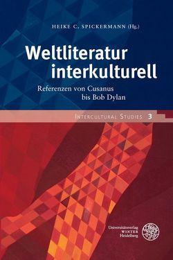 Weltliteratur interkulturell von Spickermann,  Heike C.