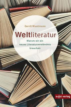 Weltliteratur von Wustmann,  Gerrit