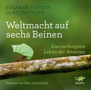 Weltmacht auf sechs Beinen von Foitzik,  Susanne, Fritsche,  Olaf, Schützhold,  Elke