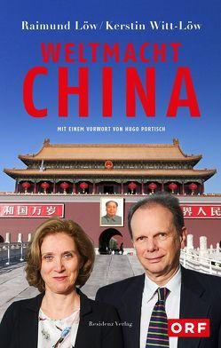 Weltmacht China von Löw,  Raimund, Witt-Löw,  Kerstin