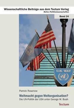Weltmacht gegen Weltorganisation? von Rosenow,  Patrick