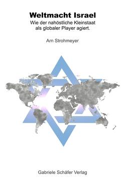Weltmacht Israel von Arendt,  Erhard, Strohmeyer,  Arn