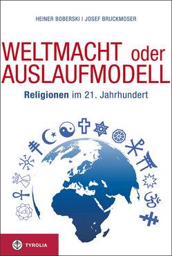 Weltmacht oder Auslaufmodell von Boberski,  Heiner, Bruckmoser,  Josef