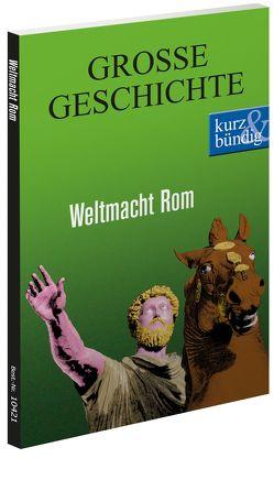 Weltmacht Rom GROSSE GESCHICHTE von Offenberg,  Ulrich