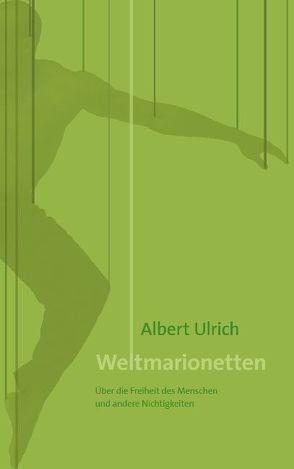 Weltmarionetten von Ulrich,  Albert
