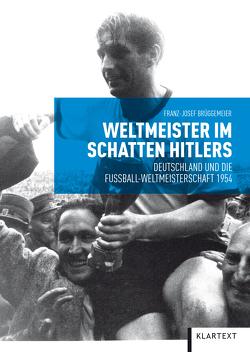 Weltmeister im Schatten Hitlers von Brüggemeier,  Franz-Josef