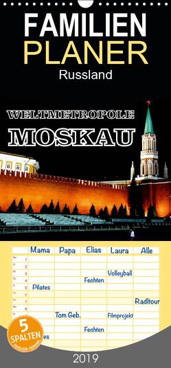 Weltmetropole Moskau – Familienplaner hoch (Wandkalender 2019 , 21 cm x 45 cm, hoch) von von Loewis of Menar,  Henning