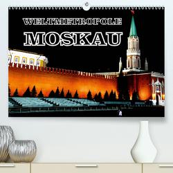 Weltmetropole Moskau (Premium, hochwertiger DIN A2 Wandkalender 2021, Kunstdruck in Hochglanz) von von Loewis of Menar,  Henning