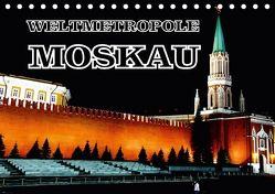 Weltmetropole Moskau (Tischkalender 2018 DIN A5 quer) von von Loewis of Menar,  Henning