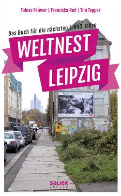 Weltnest Leipzig von Prüwer,  Tobias, Reif,  Franziska, Tepper,  Tim