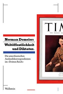 Weltöffentlichkeit und Diktatur. von Domeier,  Norman