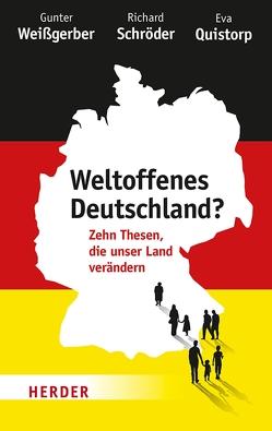 Weltoffenes Deutschland? von Quistorp,  Eva, Schröder,  Professor Richard Dr., Weißgerber,  Gunter