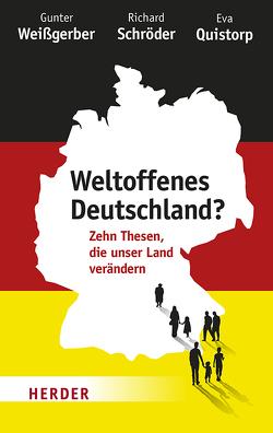 Weltoffenes Deutschland? von Quistorp,  Eva, Schröder,  Professor Richard Dr. Dr., Weißgerber,  Gunter