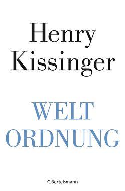 Weltordnung von Dürr,  Karlheinz, Heinemann,  Enrico, Kissinger,  Henry A