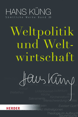 Weltpolitik und Weltwirtschaft von Küng,  Hans, Schlensog,  Stephan