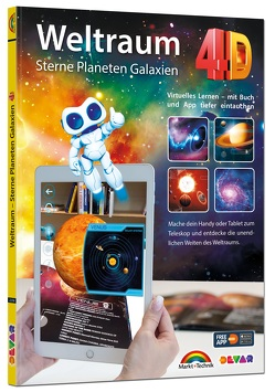 Weltraum 4D – Sterne, Planeten, Galaxien mit APP virtuell durch den Weltall