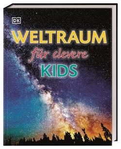 Weltraum für clevere Kids von Kliche,  Martin