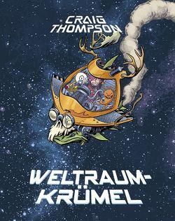 Weltraumkrümel – Vorzugsausgabe von Thompson,  Craig, Wieland,  Matthias