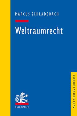 Weltraumrecht von Schladebach,  Marcus