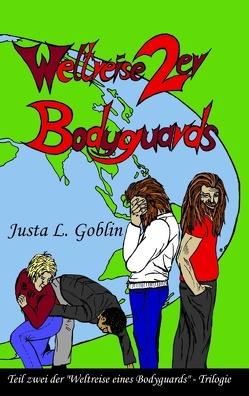 Weltreise 2er Bodyguards von Goblin,  Justa L.