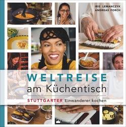 Weltreise am Küchentisch von Forch,  Andreas, Lemanczyck,  Iris, Lemanczyk,  Iris