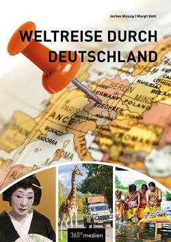 Weltreise durch Deutschland von Kohl,  Margit, Müssig,  Jochen
