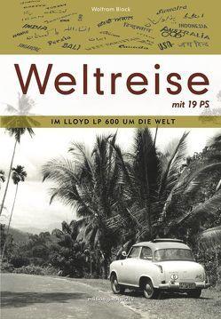 Weltreise mit 19 PS von Block,  Wolfram