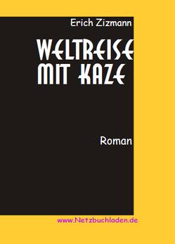 Weltreise mit Kaze von Zizmann,  Erich