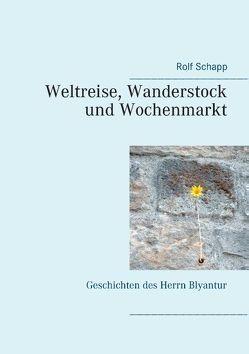 Weltreise, Wanderstock und Wochenmarkt von Schapp,  Rolf