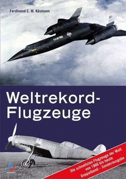 Weltrekordflugzeuge von Käsmann,  Ferdinand C.