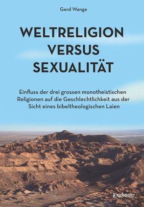 Weltreligion versus Sexualität von Wange,  Gerd