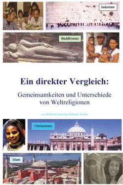 Weltreligionen – Eingottglaube von Weber,  Wilfried Christian Wilhelm
