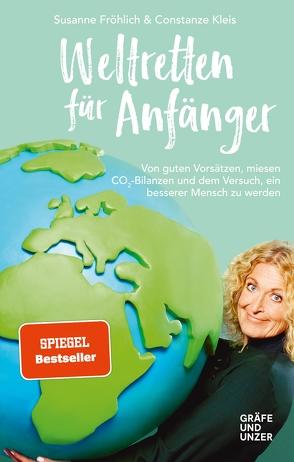 Weltretten für Anfänger von Froehlich,  Susanne, Kleis,  Constanze