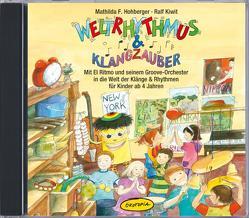 Weltrhythmus & Klangzauber (CD) von Hohberger,  Mathilda F., Kiwit,  Ralf
