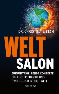 Weltsalon von Zech,  Christina E.
