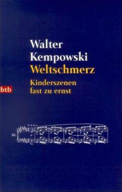 Weltschmerz von Kempowski,  Walter