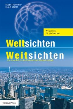 Weltsichten – Weitsichten von Rethfeld,  Robert, Singer,  Klaus
