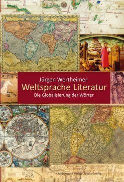 Weltsprache Literatur von Wertheimer,  Jürgen