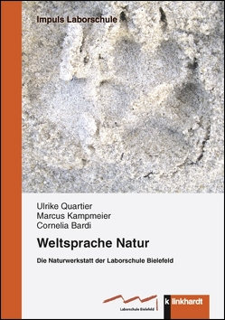 Weltsprache Natur von Bardi,  Cornelia, Kampmeier,  Marcus, Quartier,  Ulrike